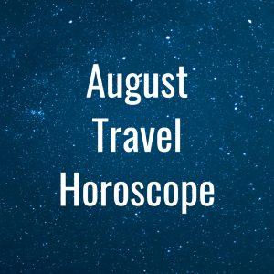 August Travel Horoscope